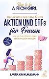 How to be a rich girl: Das 1x1 der Geldanlage in Aktien und ETFs für...