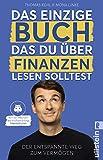 Das einzige Buch, das Du über Finanzen lesen solltest: Der entspannte...