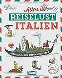 DuMont Bildband Atlas der Reiselust Italien: Inspiration für ein...