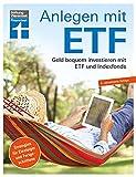 Anlagen mit ETF: Für Einsteiger und Fortgeschrittene -...