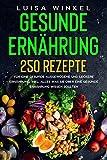 Gesunde Ernährung: 250 Rezepte für eine gesunde ausgewogene und...