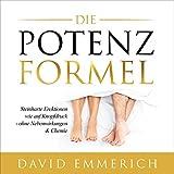 Die PotenzFormel: Steinharte Erektionen wie auf Knopfdruck - ohne...