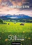 Oberbayern: 50 Tipps abseits der ausgetretenen Pfade: 50 Highlights...