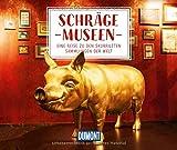 DuMont Geschenkbuch Schräge Museen: Eine Reise zu den skurrilsten...