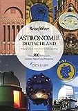 Reiseführer Astronomie Deutschland: Erleben Sie über 300...