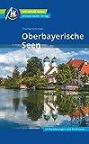 Oberbayerische Seen Reiseführer Michael Müller Verlag: Individuell...