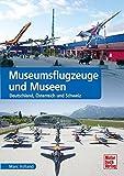 Museumsflugzeuge und Museen: Deutschland, Österreich und Schweiz