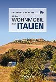 Mit dem Wohnmobil durch Italien: Unterwegs Zuhause (Keine Reihe)