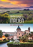 Unterwegs in Italien: Das große Reisebuch (KUNTH Unterwegs in ...)